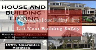 house lifting services in Besant Nagar,Bataniya Nagar Chennai